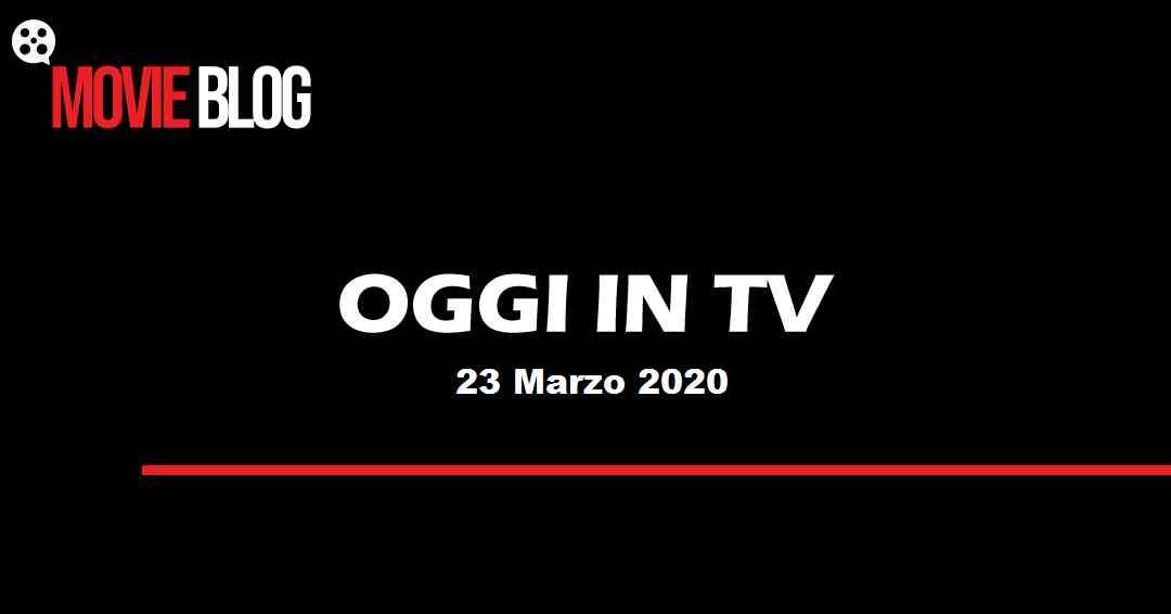 Oggi in TV 23 marzo: film e programmi tv