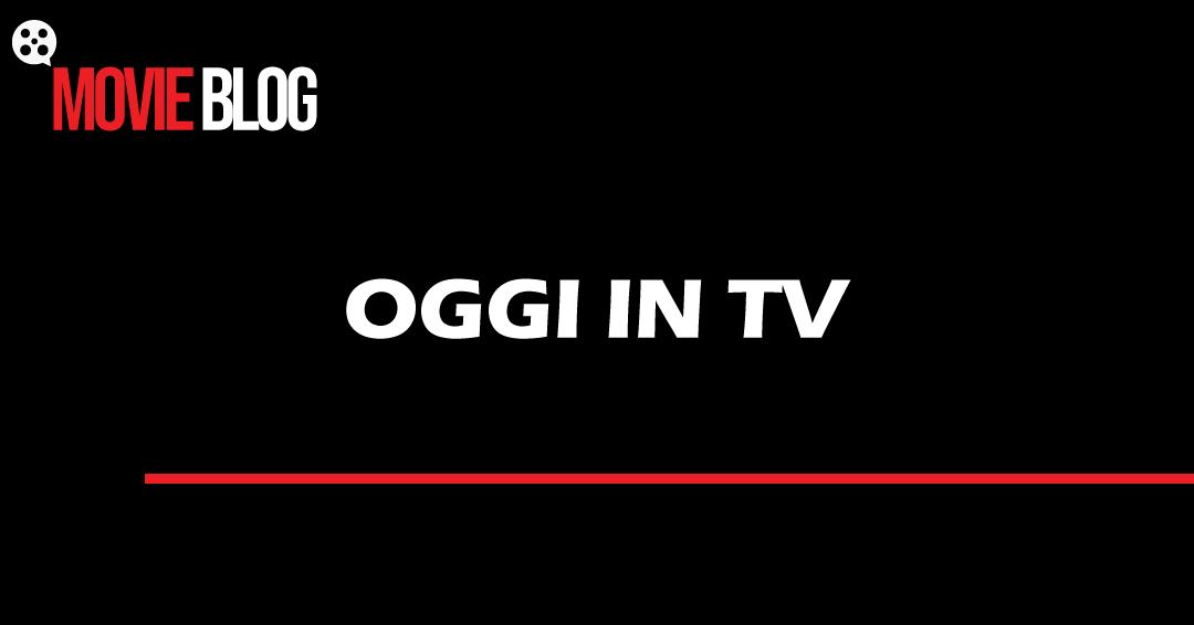 Oggi in TV 1 aprile: Film e Programmi TV