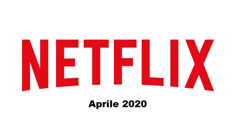 Novità Netflix in uscita ad Aprile 2020