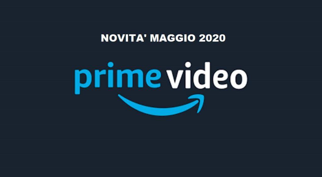 Amazon Prime Video: Tutte le novità in uscita a Maggio 2020