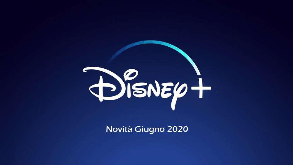 Tutte le novità su Disney+ a Giugno 2020