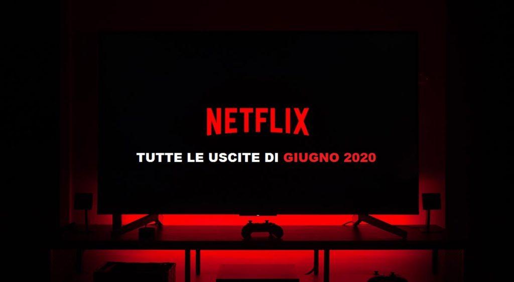 Novità Netflix in uscita a Giugno 2020