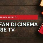 Idee Regalo Natalizie per appassionati di Cinema e Serie TV