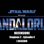 Recensione The Mandalorian 2 Episodio 4 L'Assedio