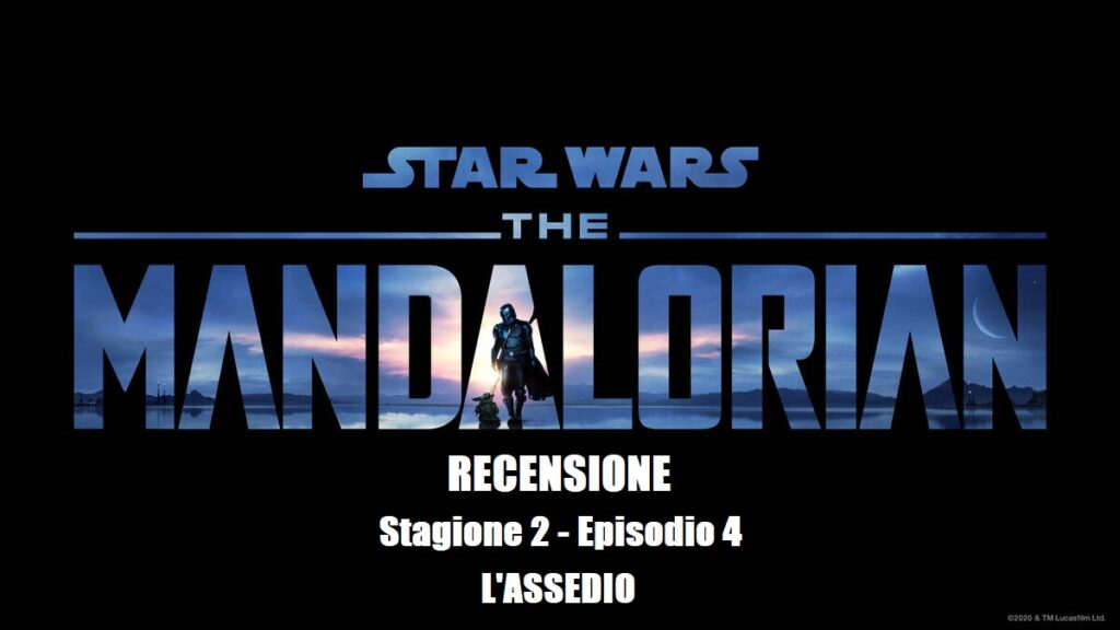 Recensione The Mandalorian 2 Episodio 4 L'Assedio
