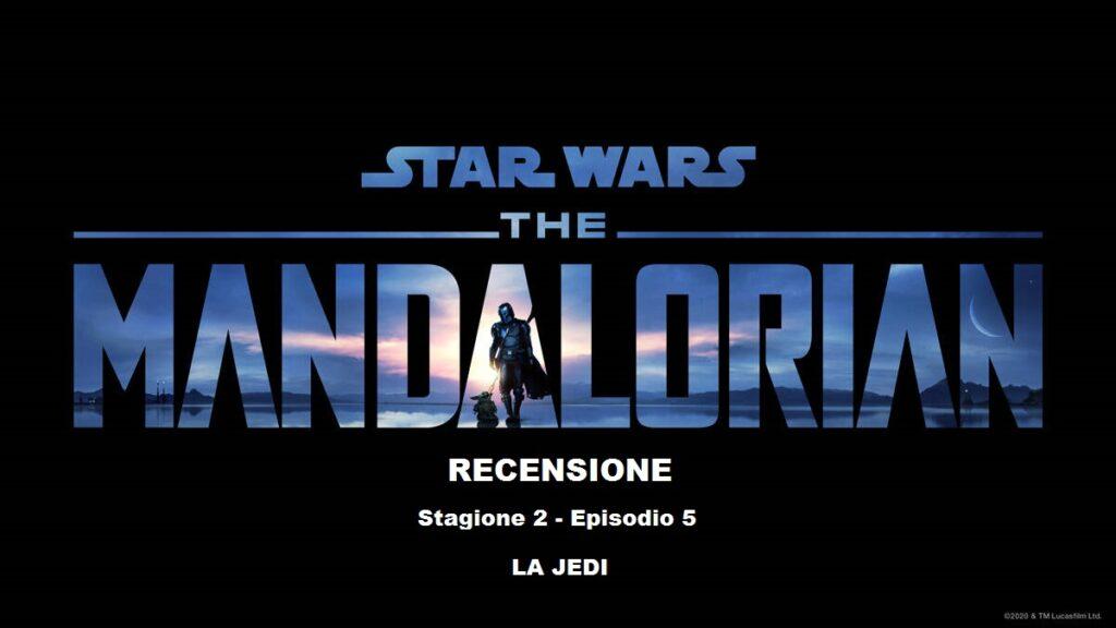 Recensione The Mandalorian 2 Episodio 5 La Jedi